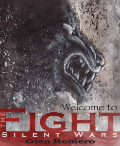 Welcome to the FIGHT: Silent Wars Author:  Glen Romero eBook - Kindle Edition